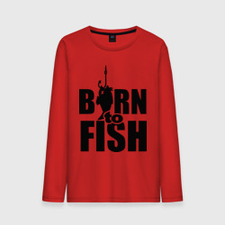 'Born to fish'