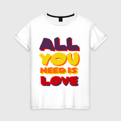 All u need is love