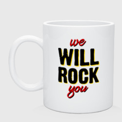 'We will rock you!'