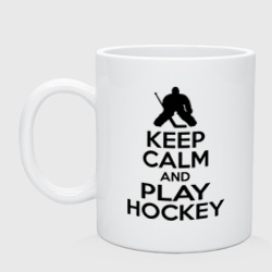 Кружка 'Keep calm and play hockey'