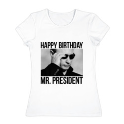 'Happy birthday Mr President'