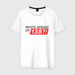 Whos afraid of 138?!