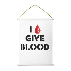 I GIVE BLOOD