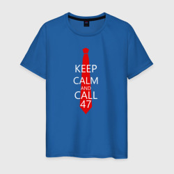 KEEP CALM AND CALL 47