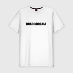 Road to the dream