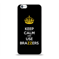 KEEP CALM AND USE BRAZZERS