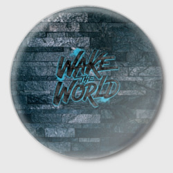 wake the world