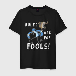 Rules are for fools!