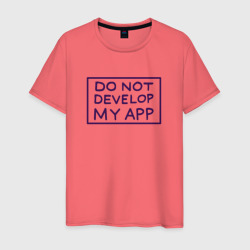 DO NOT DEVELOP MY APP