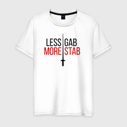 Less Gab, More Stab