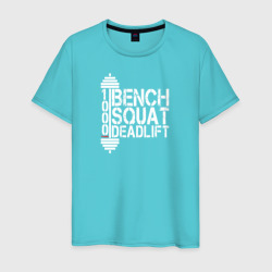 Bench, squat, deadlift