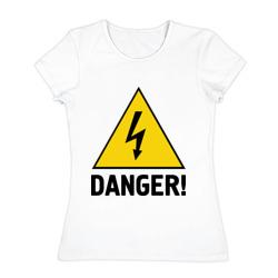 Danger!