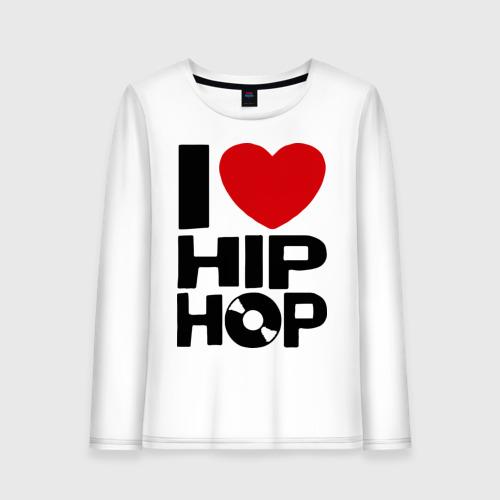 Женский лонгслив хлопок I love Hip Hop