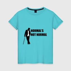 Normal's not normal