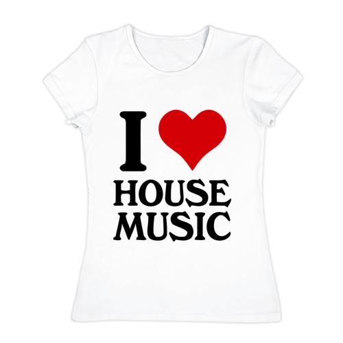 Женская футболка хлопок I love house music (4)
