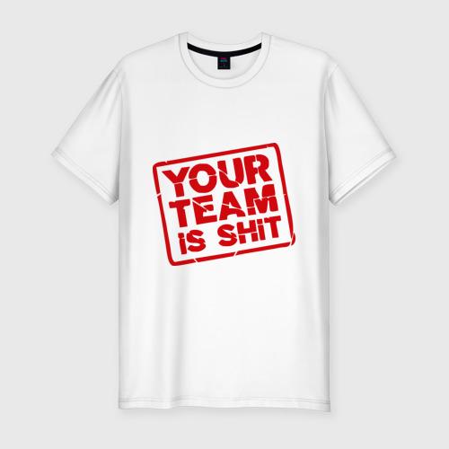 Мужская футболка премиум  Фото 01, You team is shit
