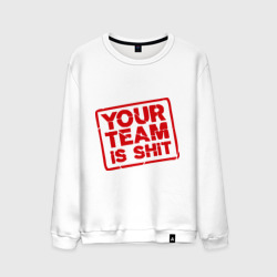 You team is shit