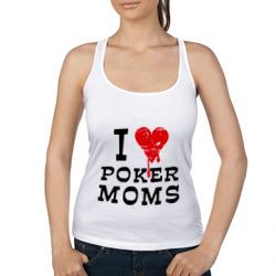 I Love Poker Moms