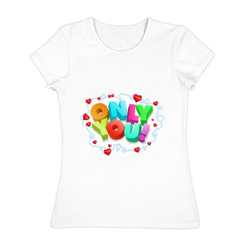 Женская футболка хлопок  Фото 01, Only you