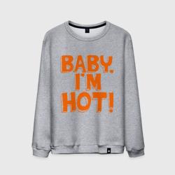 Baby, I am hot!