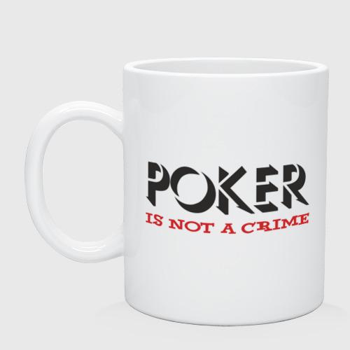 Кружка  Фото 01, Poker Is Not A Crime