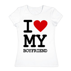 I love my boyfriend - интернет магазин Futbolkaa.ru