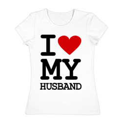 I love my husband - интернет магазин Futbolkaa.ru