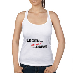LEGEN... wait for it ...DARY!