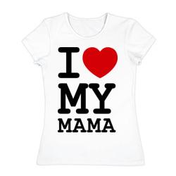 I love my mama - интернет магазин Futbolkaa.ru