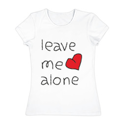 Leave me alone - интернет магазин Futbolkaa.ru