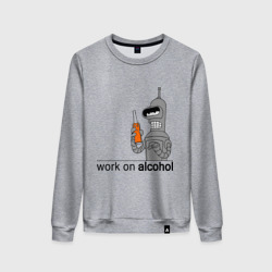 Work on alcohol