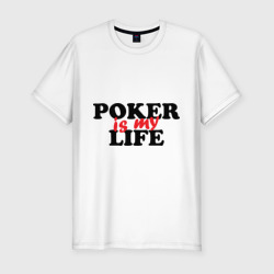 Poker is My Life