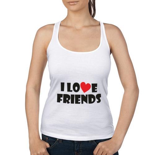 I love friends
