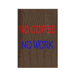 No coffee - no work