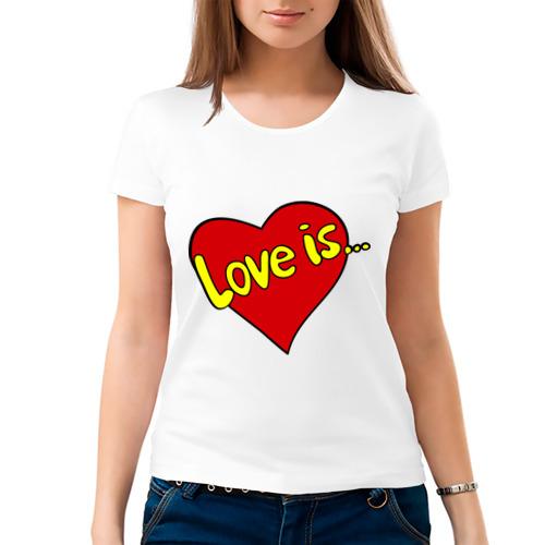 Женская футболка хлопок 'Love is...'