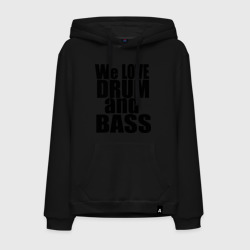 We love drum and bass music