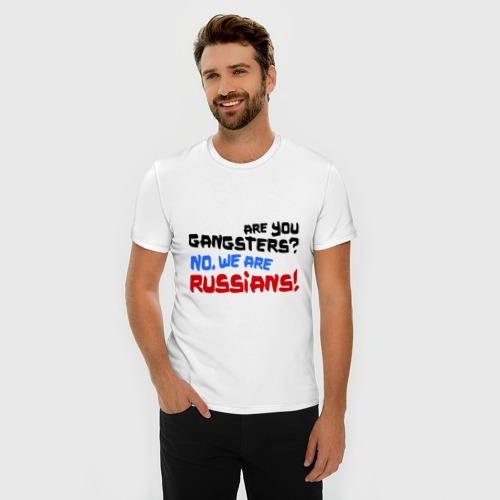 Мужская футболка премиум  Фото 03, Вы гангстеры. Нет, мы русские