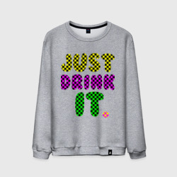 Just drink