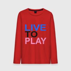 Live to play (Жить, чтобы играть)