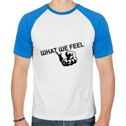 What we feel