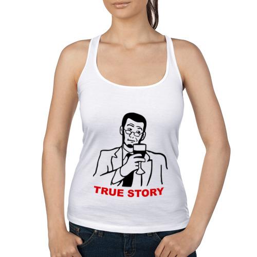 Женская майка борцовка  Фото 01, True story(правдивая история)