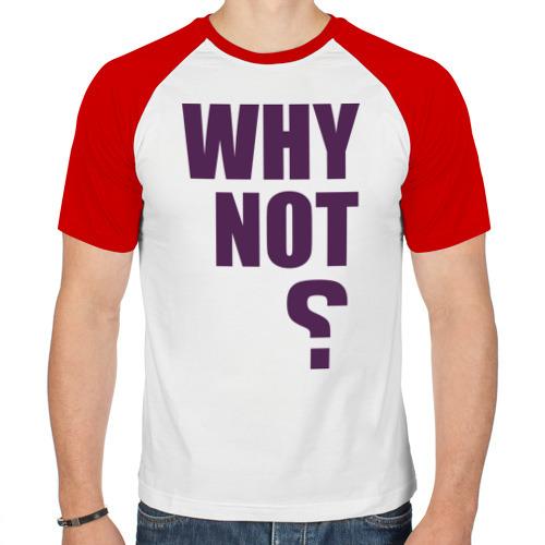 Мужская футболка реглан  Фото 01, Why not?