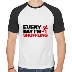 Everyday i\'m shuffling