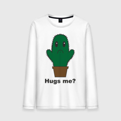 Hugs me?