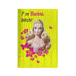 I\'m Barbie, bitch