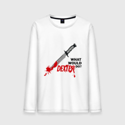 what would Dexter do?