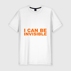 I can be invisible