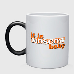 it is MOSCOW baby
