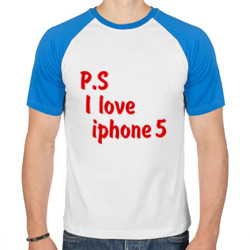 P.S I love iphon 5
