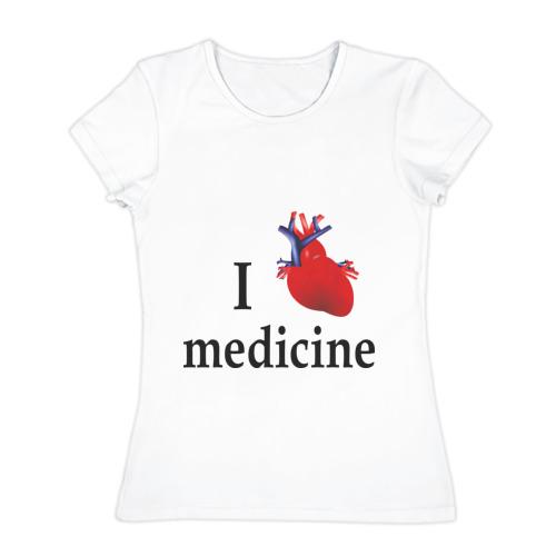 Женская футболка хлопок Я люблю медицину v 1